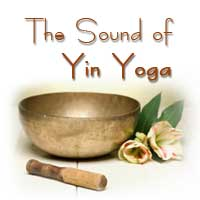The Sound of Yin Yoga